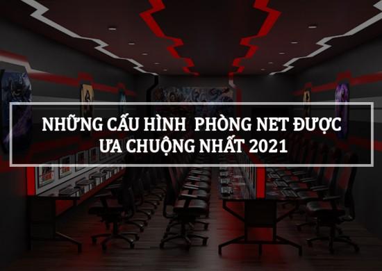 TƯ VẤN CẤU HÌNH PHÒNG NET 2021